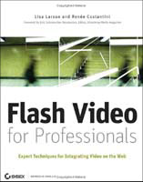 Flash Video: Expert Techniques For Integrating Video On The Web